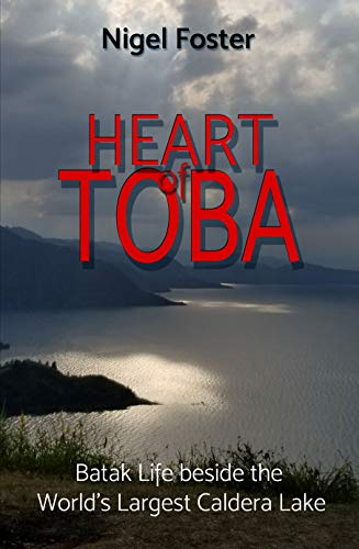 Heart of Toba by Nigel Foster
